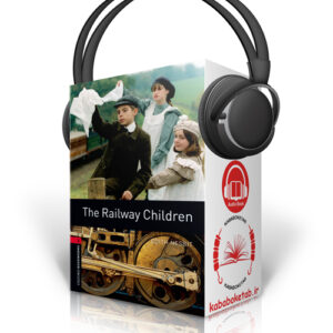 Oxford Bookworms Level 3: The Railway Children